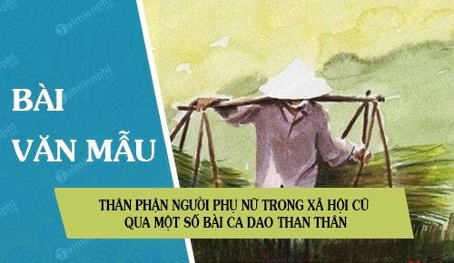 Than Phan Nguoi Phu Nu Trong Xa Hoi Cu Qua Mot So Bai Ca Dao Than