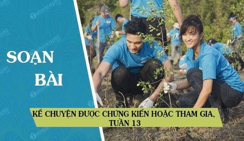 soan bai ke chuyen ke chuyen duoc chung kien hoac tham gia tuan 13