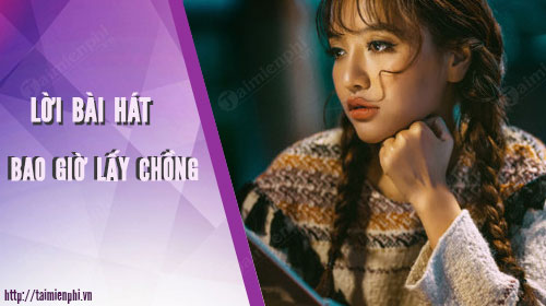loi bai hat bao gio lay chong bich phuong