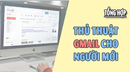 cac thu thuat ve gmail cho nguoi moi lam quen