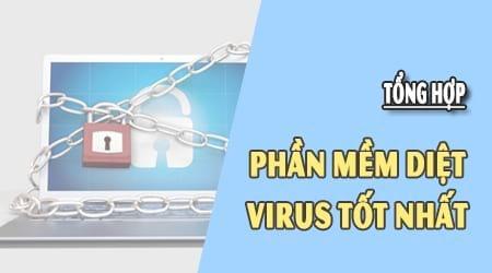 Lựa chọn phần mềm diệt virus nào tốt nhất hiện nay