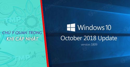 cac chu y truoc khi cap nhat windows 10 october 2018 v1809 quan trong