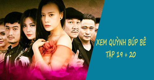 xem quynh bup be tap 19 20
