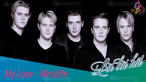 loi bai hat my love westlife