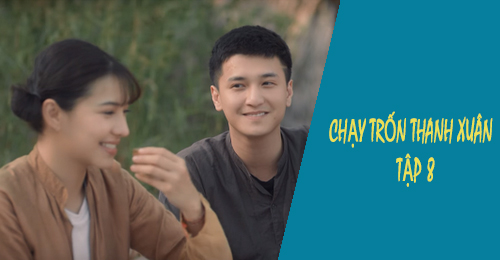 chay tron thanh xuan tap 8