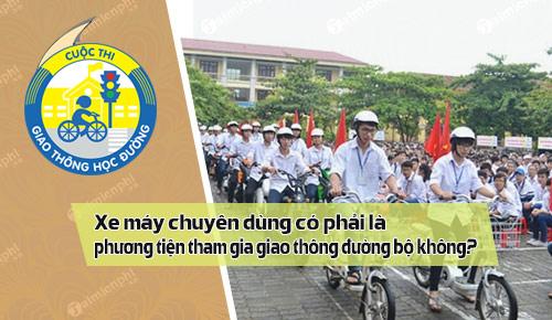 xe may chuyen dung co phai la phuong tien tham gia giao thong duong bo khong