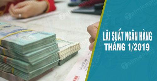 lai suat ngan hang thang 1 2019