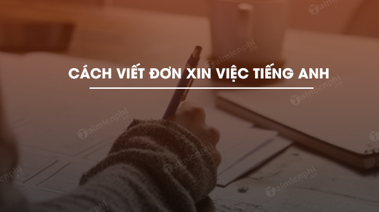 cach viet don xin viec tieng anh