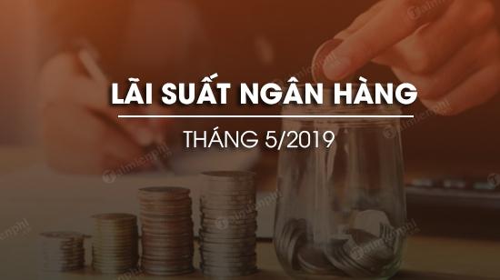 lai suat ngan hang thang 5 2019
