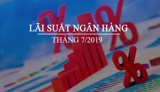 lai suat ngan hang thang 7 2019