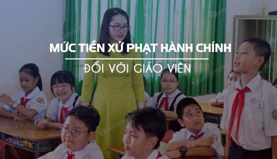 cac muc tien xu phat hanh chinh doi voi giao vien