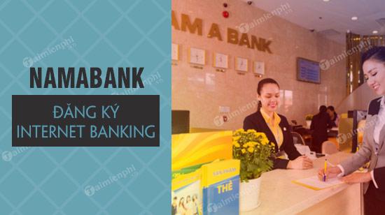 cach dang ky internet banking namabank