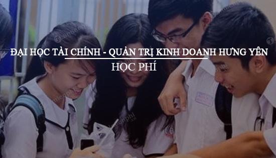 hoc phi dai hoc tai chinh quan tri kinh doanh hung yen