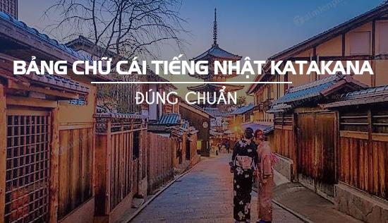 bang chu cai tieng nhat katakana chuan nhat