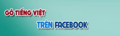 cach go tieng viet tren facebook