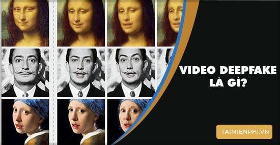video deepfake la gi
