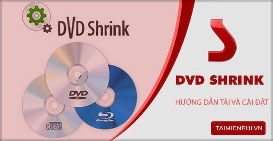 huong dan tai va cai dat dvd shrink