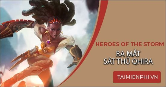 heroes of the storm ra mat sat thu qhira
