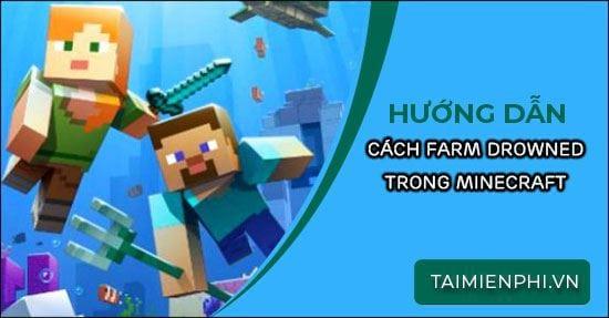 cach farm drowned trong minecraft bang ham nguc