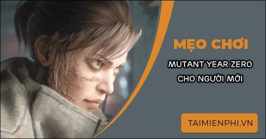 meo choi mutant year zero road to eden cho nguoi moi