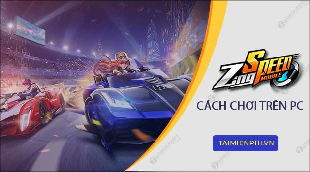 cach choi zing speed mobile tren pc bang tencent gaming buddy