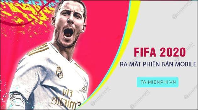 fifa 2020 ra mat phien ban mobile