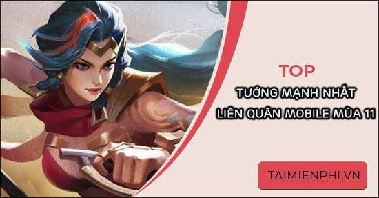 top tuong manh nhat mua 11 lien quan mobile