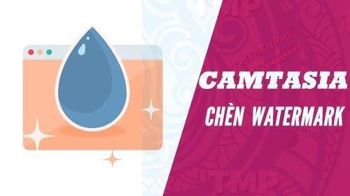 cach dong dau videos bang camtasia studio chen watermark