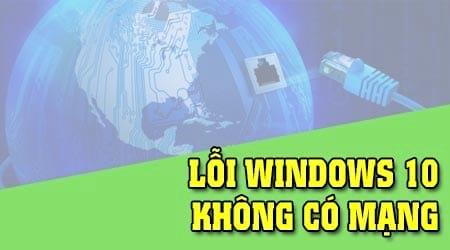 cach sua loi mang bi gioi han hoac khong co tren windows 10