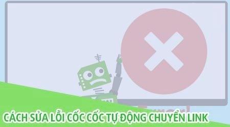 cach sua loi coc coc tu dong chuyen link