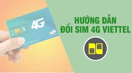 huong dan doi sim 4g viettel thay sim 4g viettel tai nha