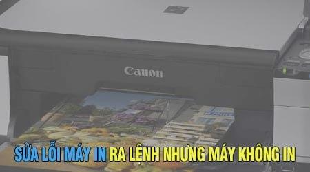 sua loi may in ra lenh nhung may khong in