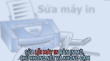 sua loi may in ban in mo chu khong net va khong dam