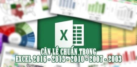 can le excel chuan can chinh le chuan trong excel 2016 2013 2010 2007 2003