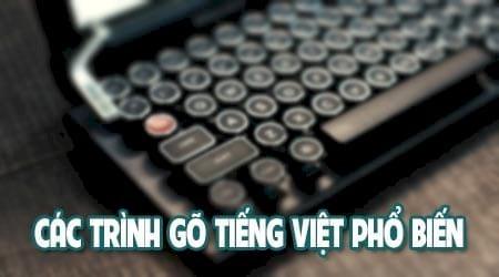 Các phần mềm gõ tiếng Việt thông dụng hiện nay