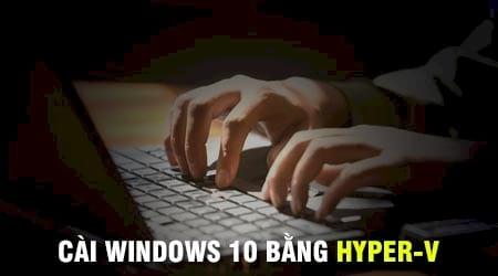 cai windows 10 bang hyper v