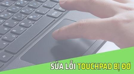 touchpad bi do day chinh la cach xu ly triet de