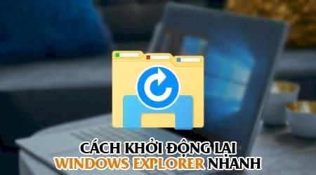 cach khoi dong lai windows explorer nhanh