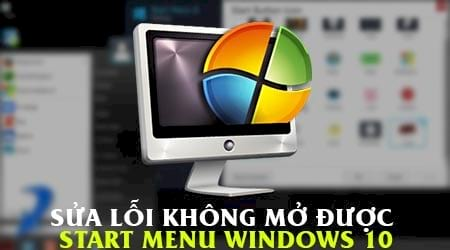 sua loi khong mo duoc start menu windows 10