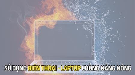 cach dung dien thoai laptop mua nang nong