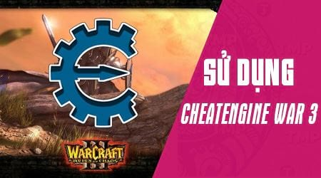 su dung cheat engine de tang toc dao vang chat go nhanh trong warcraft 3