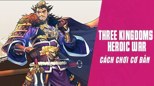 cach choi co ban game three kingdoms heroic war