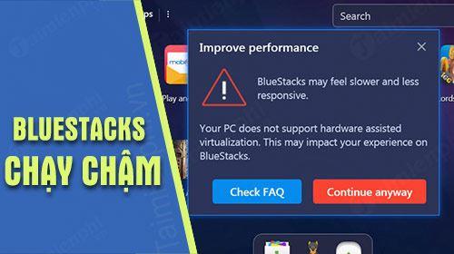 Nguyên nhân, cách khắc phục giả lập android Bluestacks chậm