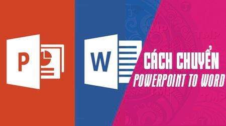 cach chuyen file powerpoint sang file word