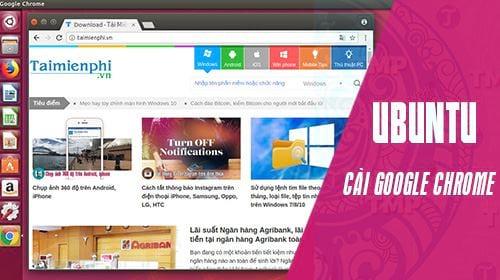 cach cai va su dung google chrome tren ubuntu