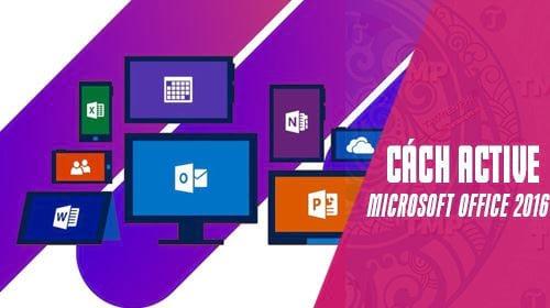 huong dan kich hoat active microsoft office 2016 professional plus mien phi