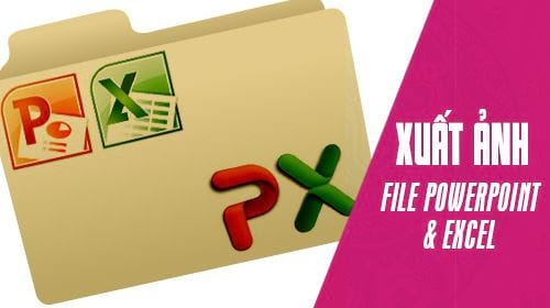 cach lay anh trong file excel va powerpoint ve may tinh