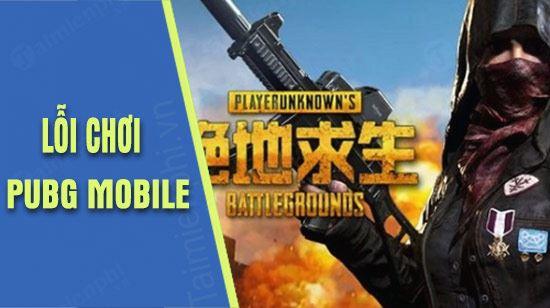 Lỗi khi chơi PUBG Mobile server Trung Quốc
