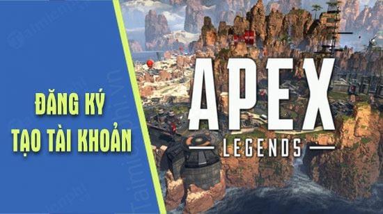 cach tao tai khoan apex legends