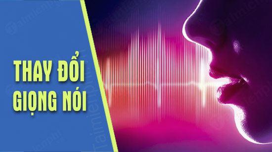 top phan mem thay doi giong noi tren may tinh tot nhat 2019